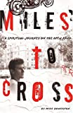 Miles to Cross, Mike Howerton, 0974694231