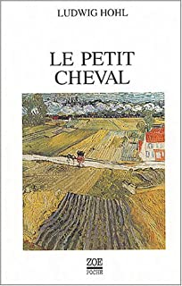 Le petit cheval, Hohl, Ludwig