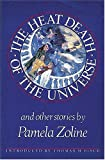 The Heat Death of the Universe and Other Stories, Pamela Zoline, 0914232886