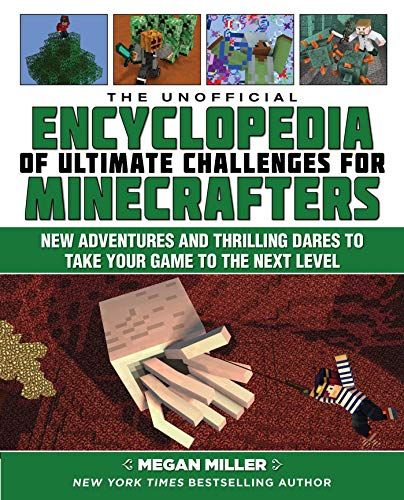 Pdf Teen The Unofficial Encyclopedia of Ultimate Challenges for Minecrafters: New Adventures and Thrilling Dares to Take Your Game to the Next Level (Encyclopedia for Minecrafters)