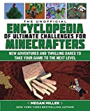 The Unofficial Encyclopedia of Ultimate Challenges for Minecrafters: New Adventures and Thrilling Dares to...