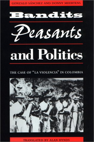 Bandits, Peasants, and Politics : The Case of