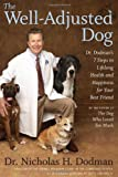 The Well-Adjusted Dog: Dr. Dodman's Seven Steps to Lifelong Health and Happiness for Your Best Friend