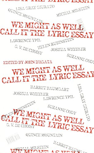 We Might As Well Call It The Lyric Essay