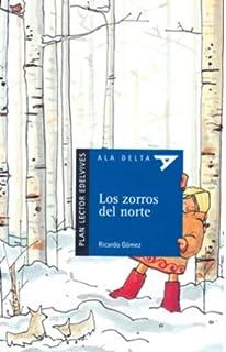 Los zorros del norte / North Foxes (Ala Delta: Serie Azul: Plan lector