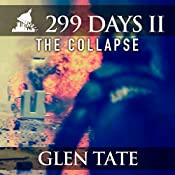 The Collapse: 299 Days, Book 2   Glen Tate