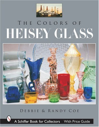 The Colors of Heisey Glass (Schiffer Book for - Glasses Debbie