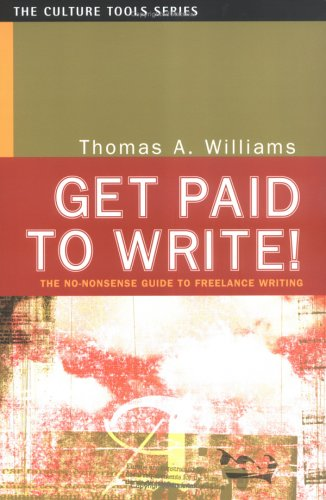 Get Paid To Write  The No Nonsense Guide To Freelance Writing