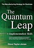 The Quantum Leap > Implementation Skills, Steve Taylor-Jones, 1468178229
