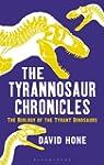 The Tyrannosaur Chronicles: The Biolo...