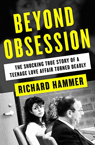 Amazon beyond obsession the shocking true story of a teenage beyond obsession the shocking true story of a teenage love affair turned deadly by fandeluxe Ebook collections