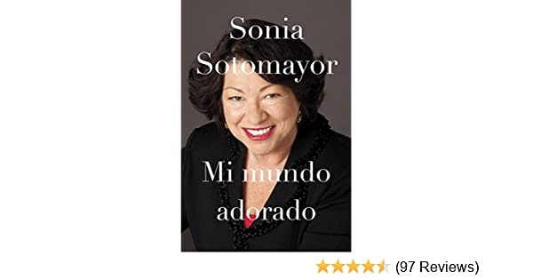 Amazon.com: Mi mundo adorado (Spanish Edition) eBook: Sonia Sotomayor: Kindle Store