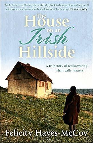 Lataa englanninkieliset kirjat ilmaiseksi pdf-muodossa The House on an Irish Hillside PDF PDB by Felicity Hayes-McCoy