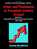 img - for Crime and Punishment in Twentieth Century Ireland: Volume 2, A Description of The Criminal Justice System, 1950-1980 book / textbook / text book