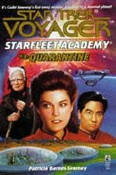 Quarantine (Star Trek Voyager: Starfleet Academy No. 3)