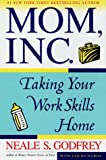 img - for Mom, Inc.: Taking Your Work Skills Home book / textbook / text book