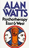 Psychotherapy East and West, Alan W. Watts, 0394716094