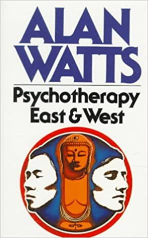 Psychotherapy East and West: Watts, Alan W.: 9780394716091: Amazon ...