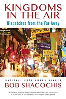 Book Cover: Kingdoms in the Air: Dispatches from the Far Away