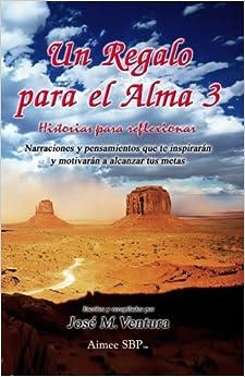 Book Un Regalo para el Alma 3: Historias para Reflexionar (Volume 3) (Spanish Edition)