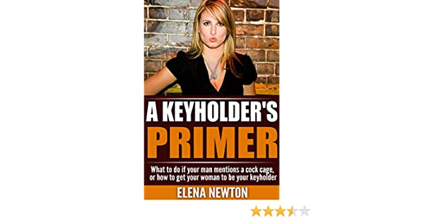 The keyholders manual what to do if your man mentions a cock the keyholders manual what to do if your man mentions a cock cage to you or how to get your significant other to be your keyholder kindle edition by fandeluxe Choice Image