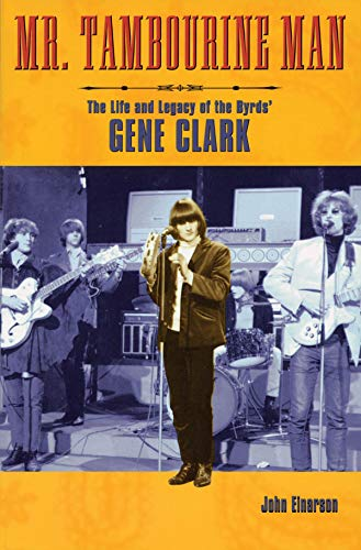 Mr. Tambourine Man: The Life and Legacy of The Byrds' Gene ()
