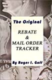 The Original Rebate and Mail Order Tracker, Roger I. Goff, 0759640165
