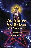 As Above So Below: My Life as a Hermetic Adept