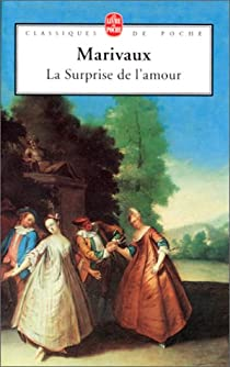 La Surprise de l'amour par Marivaux