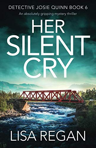 Her Silent Cry: An absolutely gripping mystery thriller (Detective Josie Quinn)