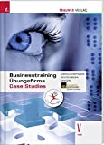 Businesstraining, Übungsfirma, Case Studies V HAK