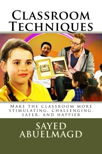 Classroom Techniques: Make the classroom more stimulating, challenging, safer, and happier (Da Bom) (Volume 30) pdf