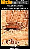 Travels In Arizona - Canyon de Chelly - Volume 1