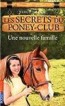Les secrets du poney-club, Tome 2 : Une nouvelle famille par Gregg