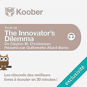 Résumé : The Innovator's Dilemma de Clayton M. Christensen Hörbuch