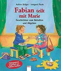 Fabian teilt mit Marie: Geschichten vom Behalten und Abgeben