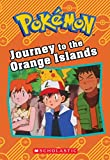 img - for Journey to the Orange Islands (Pok mon: Chapter Book) book / textbook / text book