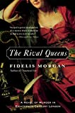 img - for The Rival Queens: A Novel of Murder in Eighteenth-Century London book / textbook / text book