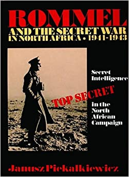 Book ROMMEL & THE SECRET WAR IN NORTH AFRICA: Secret Intelligence in the North African Campaign (Schiffer Military History)