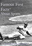 Famous First Facts about Sports, Irene M. Franck and David M. Brownstone, 0824209737