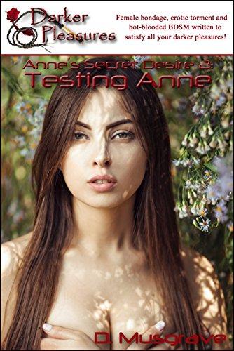 Anne's Secret Desire 2: Testing Anne (Red Label - Erotic BDSM Stories of Breast Bondage and Tit Torture Book 37)