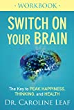 img - for Switch On Your Brain Workbook: The Key to Peak Happiness, Thinking, and Health book / textbook / text book