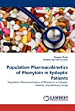 img - for Population Pharmacokinetics of Phenytoin in Epileptic Patients: Population Pharmacokinetics of Phenytoin in Epileptic Patients- A preliminary Study by Ramjan Shaik (2011-03-29) book / textbook / text book