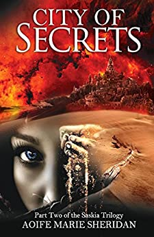 City of Secrets (Part two of the Saskia Trilogy) by [Sheridan, Aoife Marie]