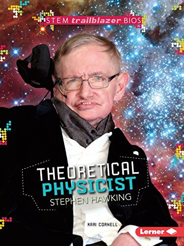 Theoretical Physicist Stephen Hawking (Stem Trailblazer Bios)