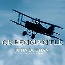 Greenmantle: The Richard Hannay Series, Book 2 Audiobook by John Buchan Narrated by Christian Rodska