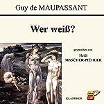Wer weiß? | Guy de Maupassant