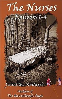 The Nurses: Episodes 1-4 by [Kovarik, Janet]