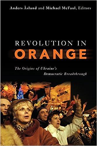 Revolution in Orange: The Origins of Ukraine's Democratic
