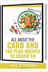 All About the Carb and 100 Plus Recipes to Crush 'em Paperback